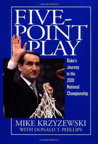 Five-Point Play: Duke's Journey to the 2001 National Championship (9780446530606) by Mike Krzyzewski; Donald T. Phillips