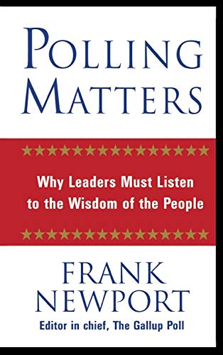 9780446530644: Polling Matters: Why Leaders Must Listen to the Wisdom of the People
