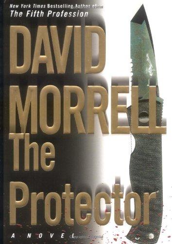 The Protector (Morrell, David): Morrell, David