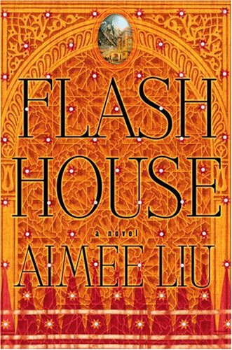 Flash House by Liu, Aimee: Aimee Liu