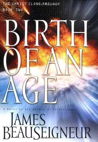 9780446531269: Birth of an Age: Book Two of the Christ Clone Trilogy