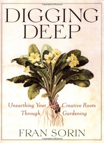 9780446531665: Digging Deep: Unearthing Your Creative Roots Through Gardening