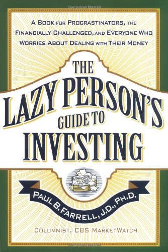 9780446531689: The Lazy Person's Guide to Investing: A Book for Procrastinators, the Financially Challenged, and Everyone Who Worries About Dealing with Their Money
