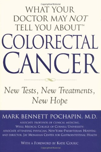 9780446531887: What Your Doctor May Not Tell You About Colorectal Cancer: New Test, New Treatments, New Hope
