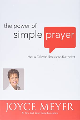 Power of Simple Prayer How to Talk with God about Everything