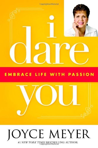 9780446531979: I Dare You: Embrace Life with Passion