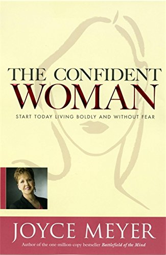 9780446531986: The Confident Woman: Start Today Living Boldly and Without Fear