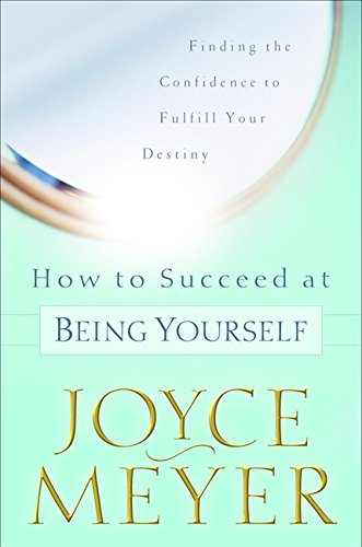 9780446532044: How to Succeed at Being Yourself: Finding the Confidence to Fulfill Your Destiny