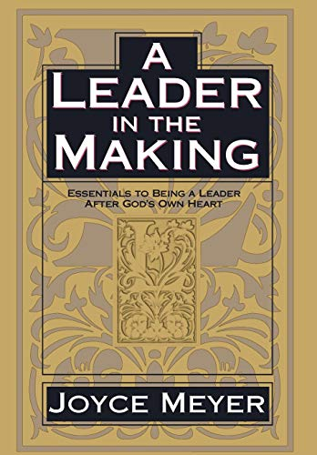 9780446532051: A Leader in the Making: Essentials to Being a Leader After God's Own Heart
