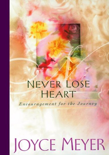 9780446532082: Never Lose Heart: Encouragement for the Journey
