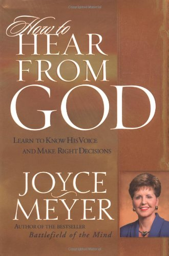 9780446532563: How to Hear from God: Learn to Know His Voice and Make Right Decisions