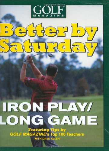 Better by Saturday: Iron Play/Long Game: Greg Midland, Dave