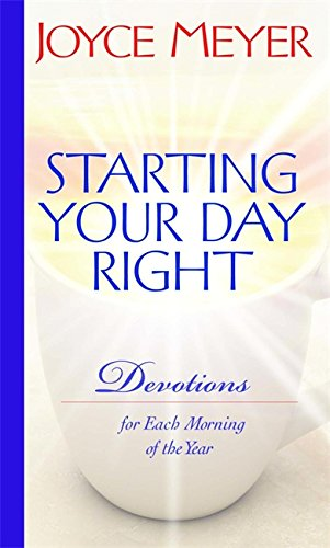 Starting Your Day Right: Devotions for Each: Joyce Meyer