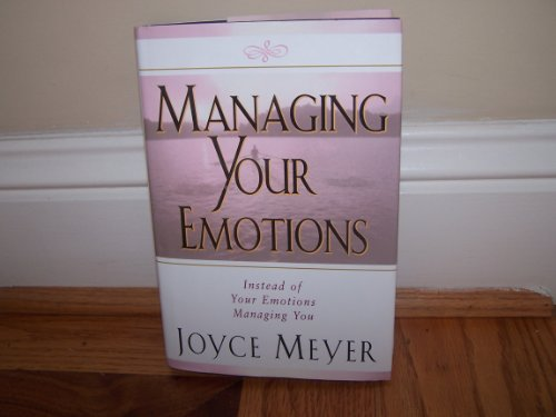 9780446532846: Managing Your Emotions Instead of Your Emotions Managing You