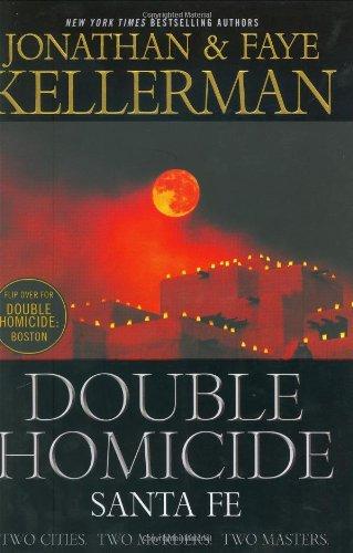 Double Homicide: Santa Fe and Boston: Kellerman, Jonathan and Faye