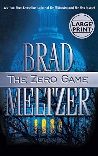 9780446533164: The Zero Game (Meltzer, Brad (Large Print))