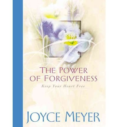 9780446533225: The Power of Forgiveness: Keep Your Heart Free