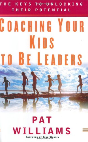 9780446533492: Coaching Your Kids to Be Leaders: The Keys to Unlocking Their Potential