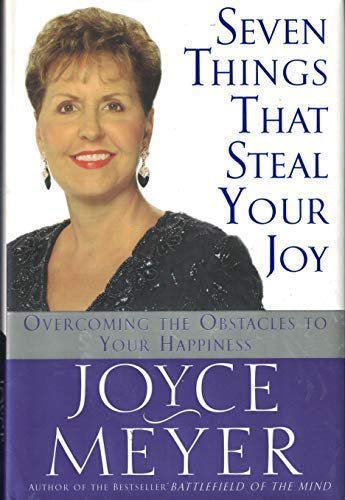 9780446533522: Seven Things That Steal Your Joy: Overcoming the Obstacles to Your Happiness