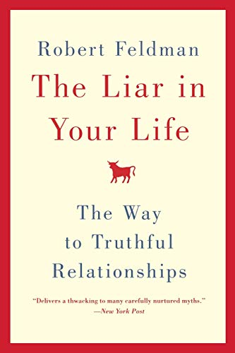 9780446534925: The Liar in Your Life: The Way to Truthful Relationships