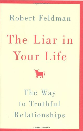 9780446534932: The Liar in Your Life: The Way to Truthful Relationships
