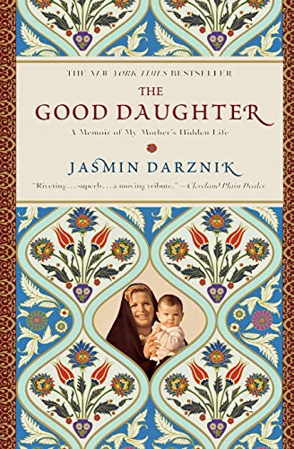 9780446534987: The Good Daughter: A Memoir of My Mother's Hidden Life
