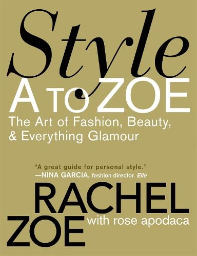 9780446535861: Style A To Zoe: The Art of Fashion, Beauty, and Everything Glamour