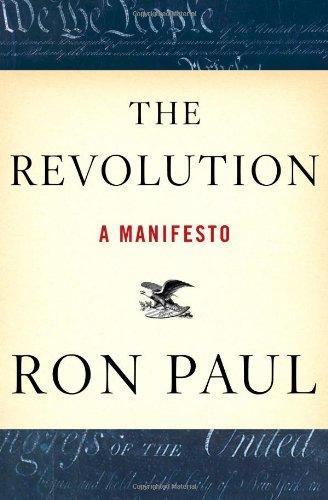 The Revolution: A Manifesto: Paul, Ron