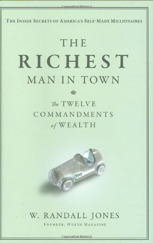 9780446537834: The Richest Man in Town: The Twelve Commandments of Wealth