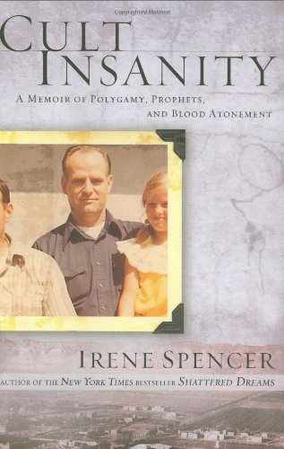 9780446538190: Cult Insanity: A Memoir of Polygamy, Prophets, and Blood Atonement
