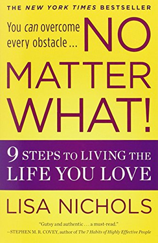 9780446538459: No Matter What!: 9 Steps to Living the Life You Love