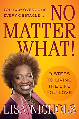 9780446538466: You Can Overcome Every Obstacle...No Matter What!: 9 Steps to Living the Life You Love
