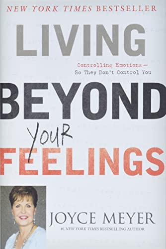 9780446538527: Living Beyond Your Feelings: Controlling Emotions So They Don't Control You