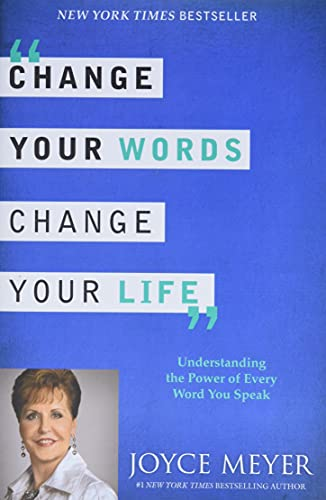 9780446538572: Change Your Words, Change Your Life: Understanding the Power of Every Word You Speak