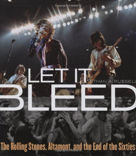Let It Bleed: The Rolling Stones, Altamont,: Russell, Ethan A.