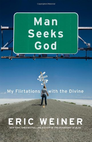 Man Seeks God: My Flirtations with the Divine (SIGNED)
