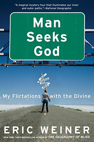 Man Seeks God: My Flirtations with the Divine