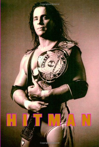 9780446539722: Hitman: My Real Life in the Cartoon World of Wrestling