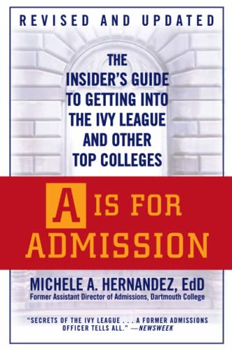 9780446540674: A Is For Admission: The Insider's Guide to Getting into the Ivy League and Other Top Colleges