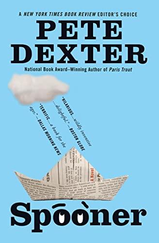 Spooner (0446540730) by Pete Dexter