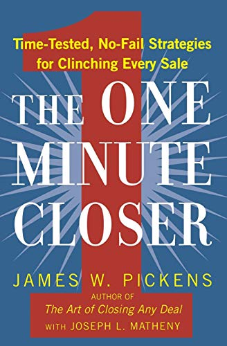 9780446540995: The One Minute Closer: Time-Tested, No-Fail Strategies for Clinching Every Sale
