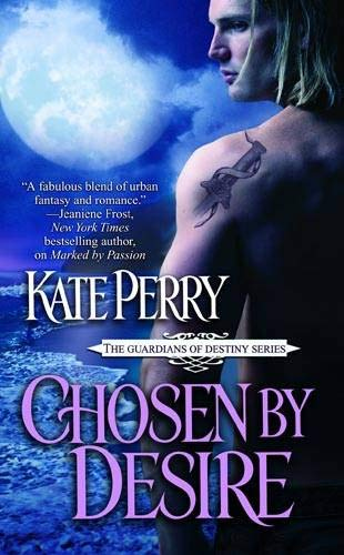 9780446541015: Chosen By Desire: Number 2 in series (Guardians of Destiny)