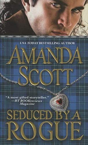 Seduced by a Rogue (Galloway Trilogy) (9780446541343) by Amanda Scott