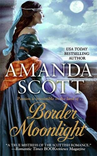 Border Moonlight (Border Trilogy) (9780446541350) by Amanda Scott