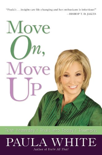9780446541688: Move On, Move Up: Turn Yesterday's Trials Into Today's Triumphs