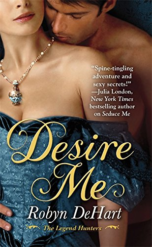 9780446541978: Desire Me (The Legend Hunters)