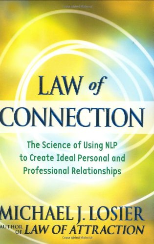 9780446545044: Law of Connection: The Science of Using NLP to Create Ideal Personal and Professional Relationships