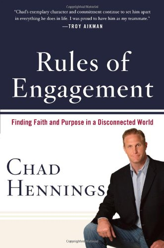 Rules of Engagement Finding Faith and Purpose in a Disconnected World: Hennings, Chad