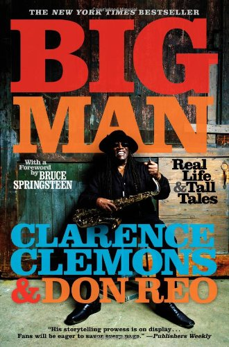 BIG MAN: REAL LIFE AND TALL TALES: Clemons, Clarence and Don Reo