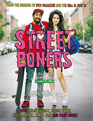 9780446546355: Street Boners: 1,764 Hipster Fashion Jokes